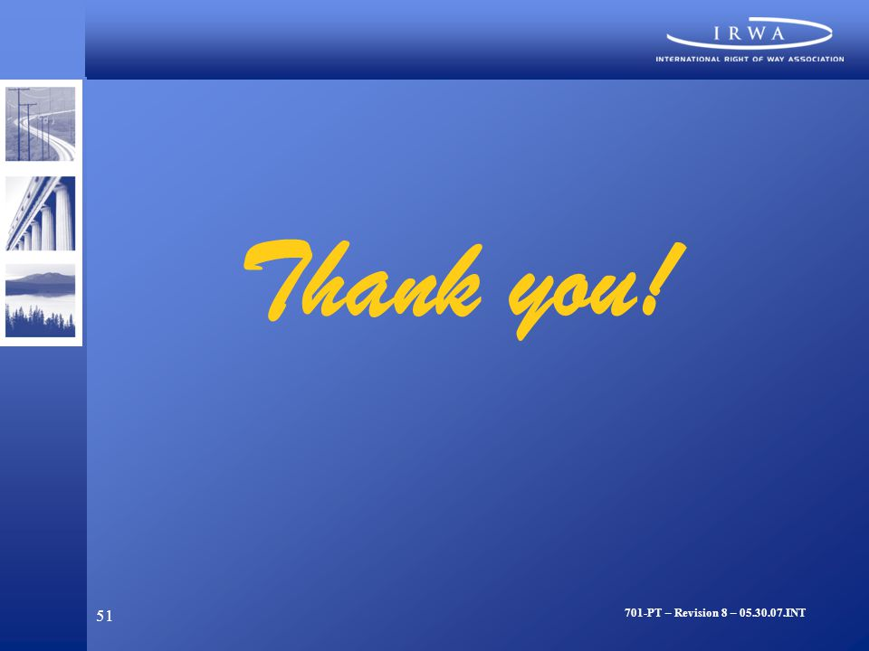 51 Thank you! 701-PT – Revision 8 – 05.30.07.INT