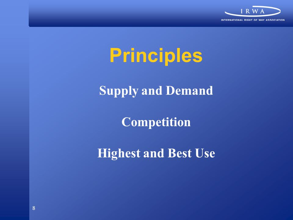 8 Principles Supply and Demand Competition Highest and Best Use