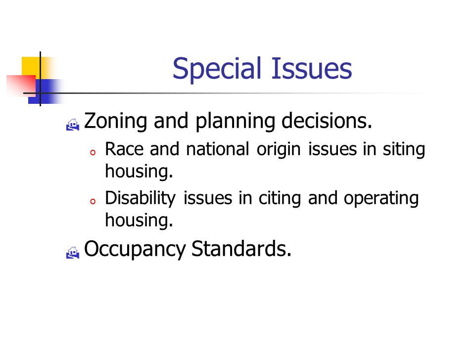 Special Issues  Zoning and planning decisions.