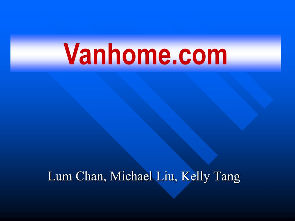 Lum Chan, Michael Liu, Kelly Tang Vanhome.com