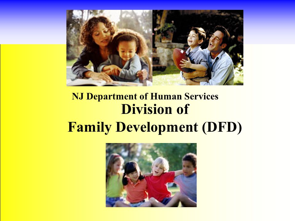 Division of Family Development (DFD) NJ Department of Human Services
