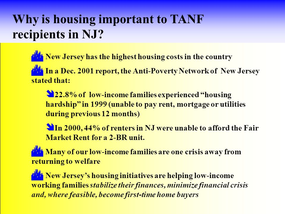 Housing Assistance Program (HAP)  Created in 1997 as partnership between DHS & NJ Dept.