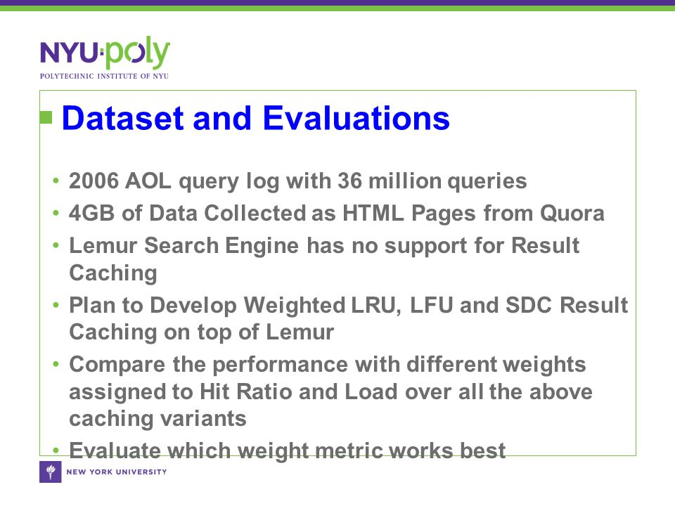 Dataset and Evaluations 2006 AOL query log with 36 million queries 4GB of Data Collected as HTML Pages from Quora Lemur Search Engine has no support f