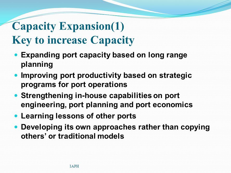 Capacity Expansion(1) Key to increase Capacity Expanding port capacity based on long range planning Improving port productivity based on strategic pro