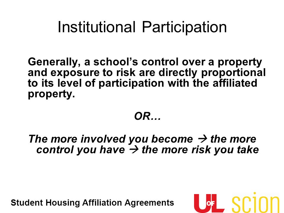 Student Housing Affiliation Agreements Generally, a school's control over a property and exposure to risk are directly proportional to its level of pa