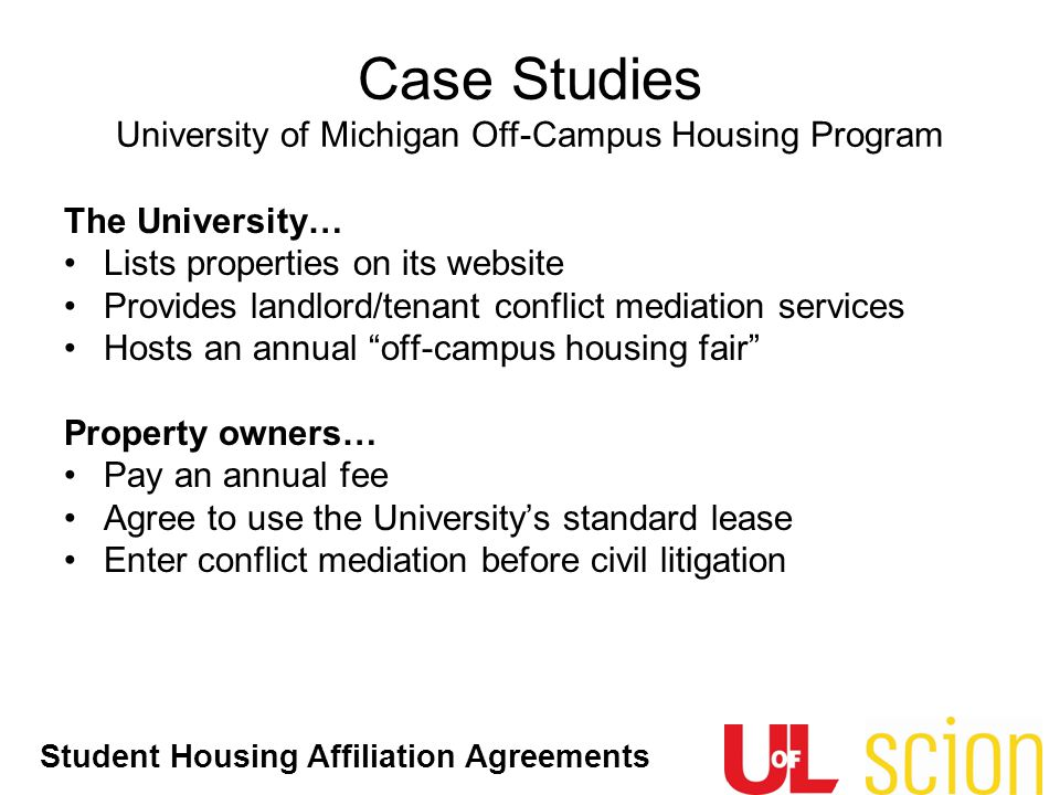 Student Housing Affiliation Agreements The University… Lists properties on its website Provides landlord/tenant conflict mediation services Hosts an a