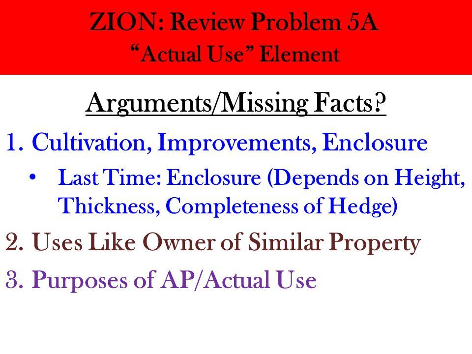 ZION: Review Problem 5A Actual Use Element Arguments/Missing Facts.