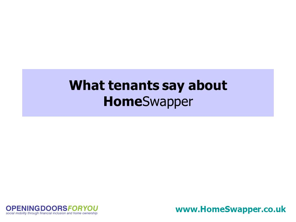 What tenants say about HomeSwapper www.HomeSwapper.co.uk
