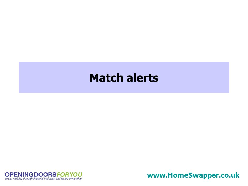 Match alerts www.HomeSwapper.co.uk