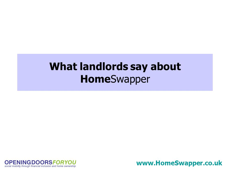 What landlords say about HomeSwapper www.HomeSwapper.co.uk