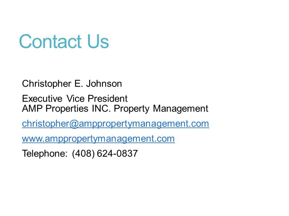 Contact Us Christopher E. Johnson Executive Vice President AMP Properties INC.