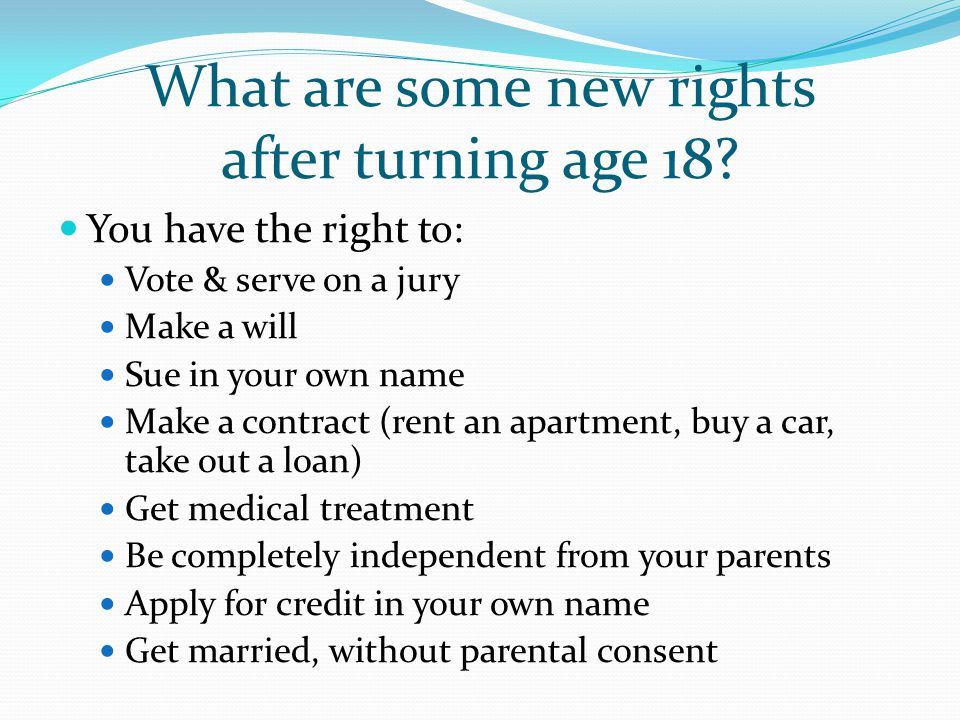 What are some new rights after turning age 18.