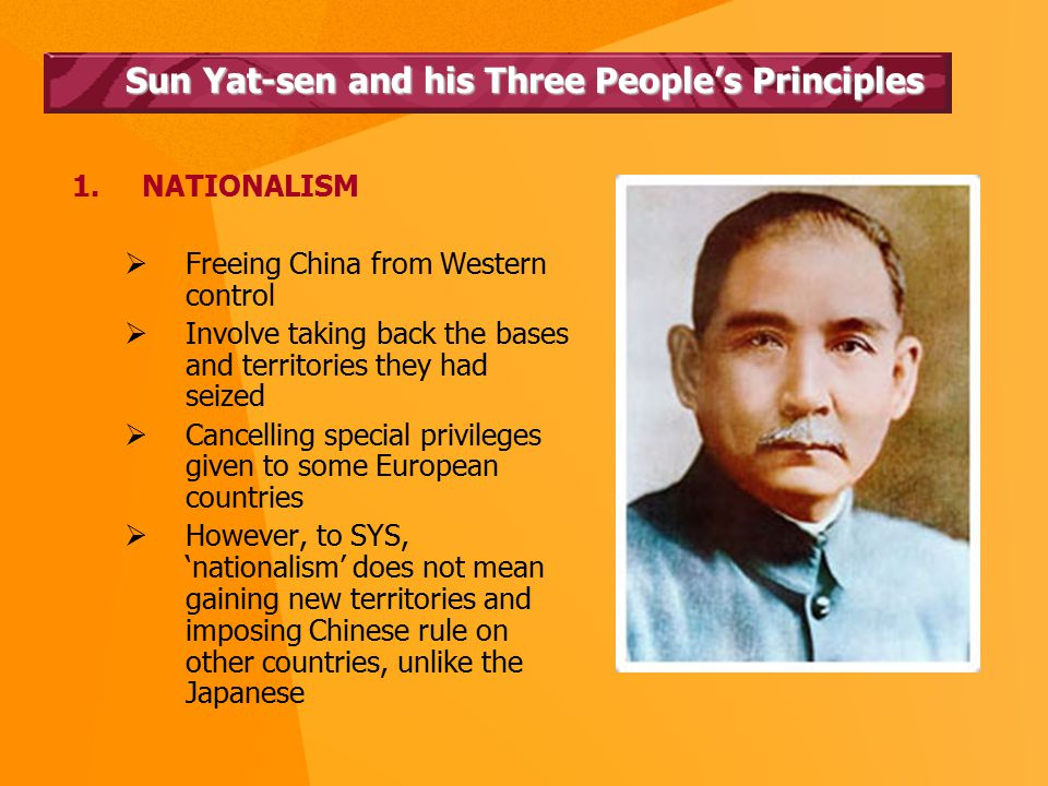 Sun Yat-sen and his Three People's Principles 2.DEMOCRACY  Allowing the people, at least some of the more educated people, a say in how the country was governed  Involved getting rid of the Manchus and,  Turning China into a Republic