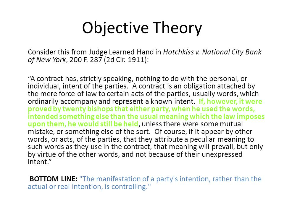 Objective Theory Consider this from Judge Learned Hand in Hotchkiss v.