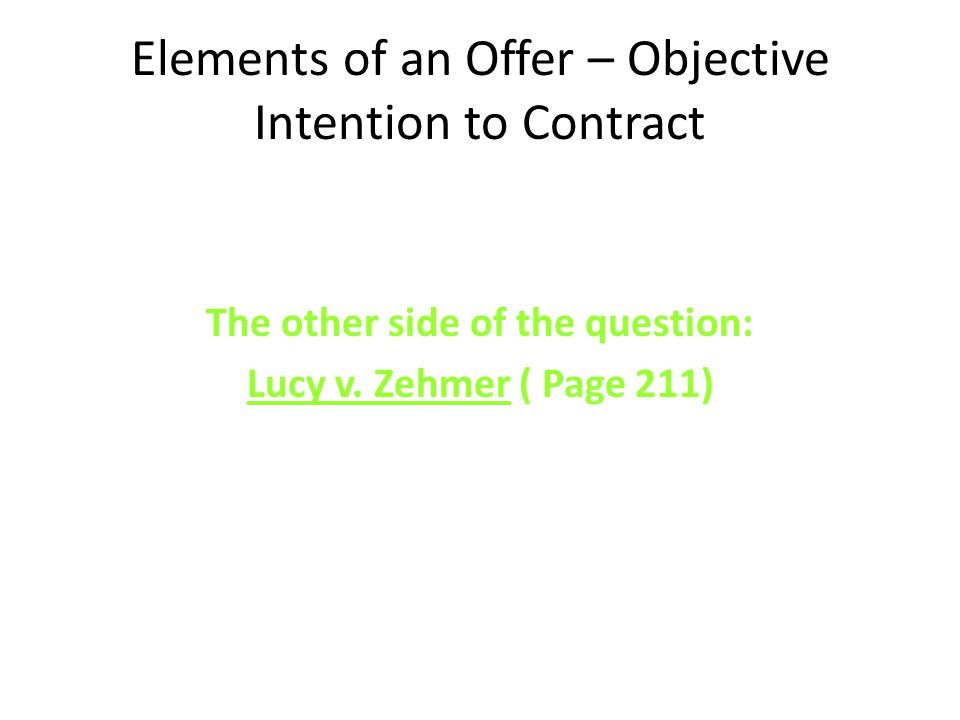 Elements of an Offer – Objective Intention to Contract The other side of the question: Lucy v.
