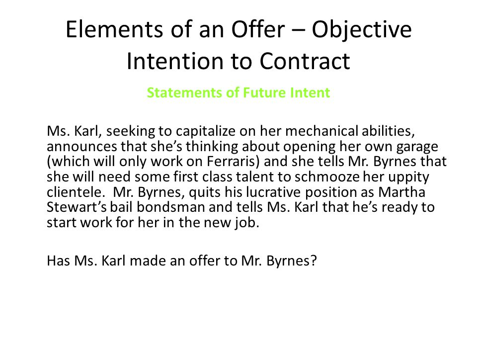 Elements of an Offer – Objective Intention to Contract Statements of Future Intent Ms.
