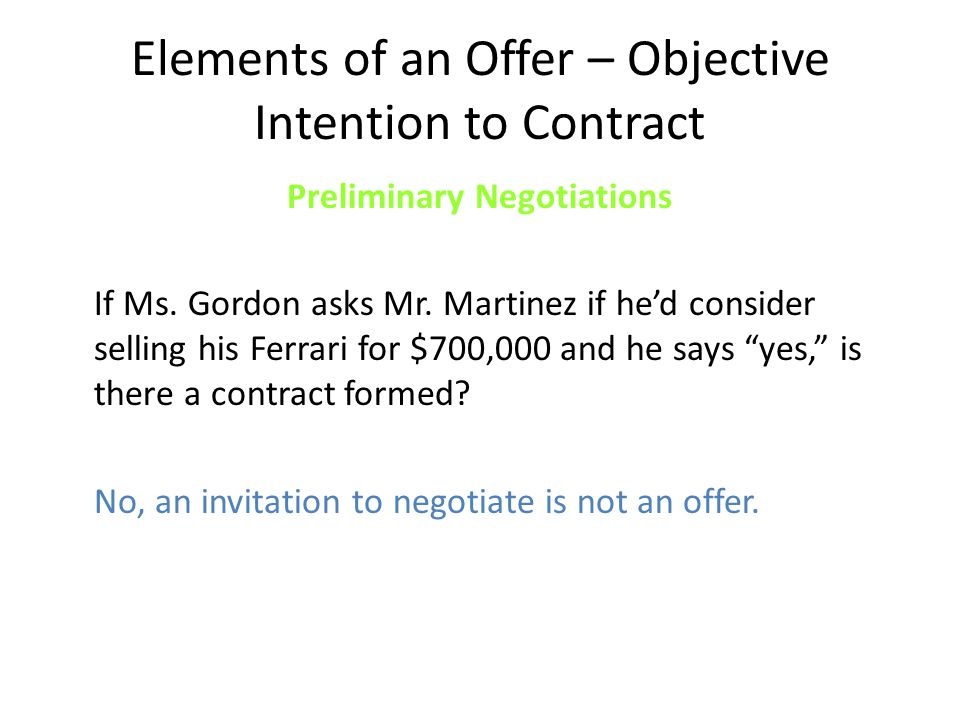 Elements of an Offer – Objective Intention to Contract Preliminary Negotiations If Ms.