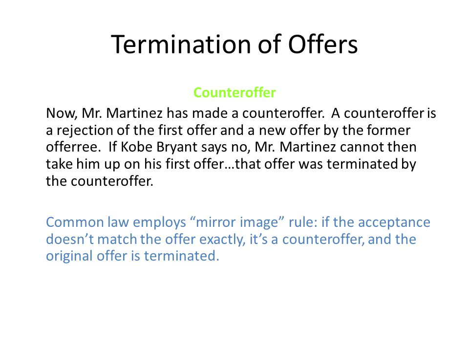 Termination of Offers Counteroffer Now, Mr.Martinez has made a counteroffer.