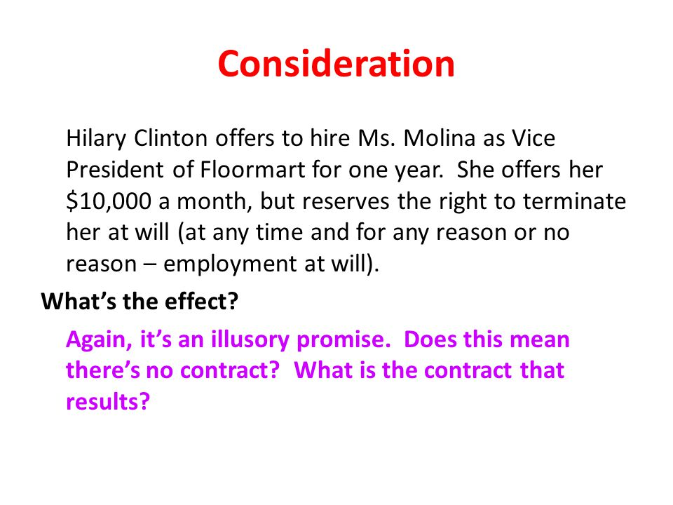 Consideration Hilary Clinton offers to hire Ms.Molina as Vice President of Floormart for one year.