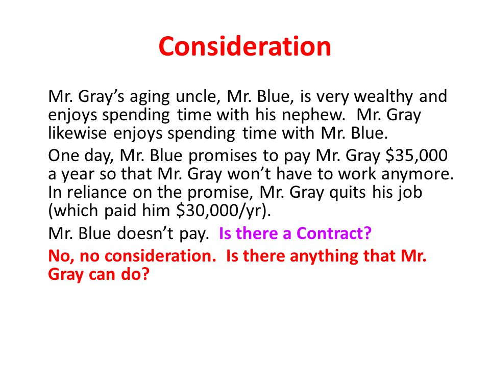 Consideration Mr.Gray's aging uncle, Mr.