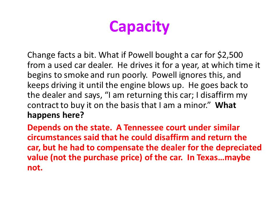 Capacity Change facts a bit.What if Powell bought a car for $2,500 from a used car dealer.