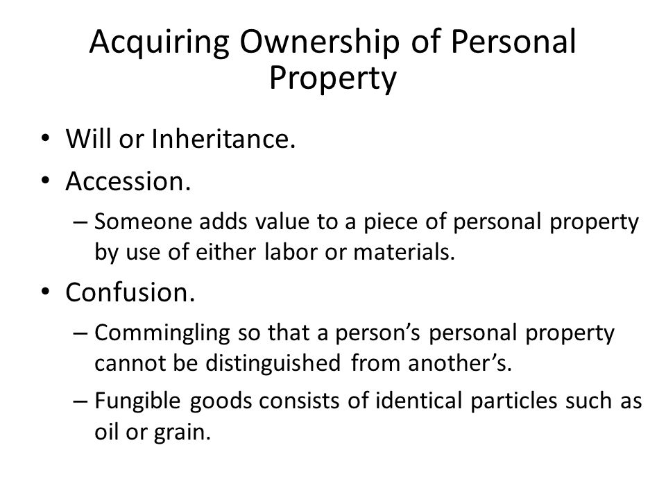 Acquiring Ownership of Personal Property Will or Inheritance.