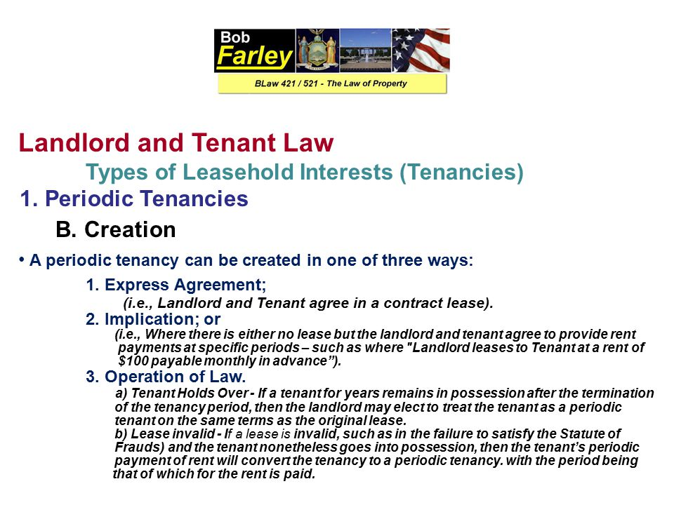 Landlord and Tenant Law Types of Leasehold Interests (Tenancies) 1.
