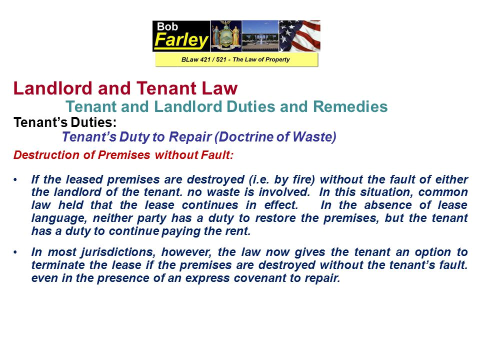 Landlord and Tenant Law Tenant and Landlord Duties and Remedies Tenant's Duties: Tenant's Duty to Repair (Doctrine of Waste) Types of Waste Continued: