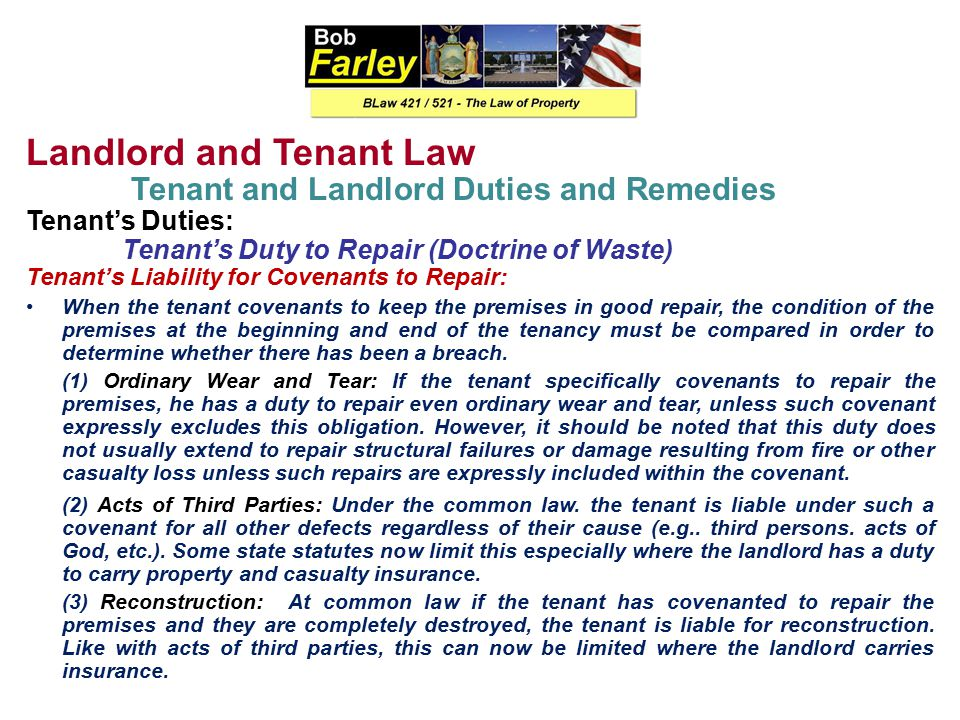 Landlord and Tenant Law Tenant and Landlord Duties and Remedies Tenant's Duties: Tenant's Duty to Repair (Doctrine of Waste) Destruction of Premises w