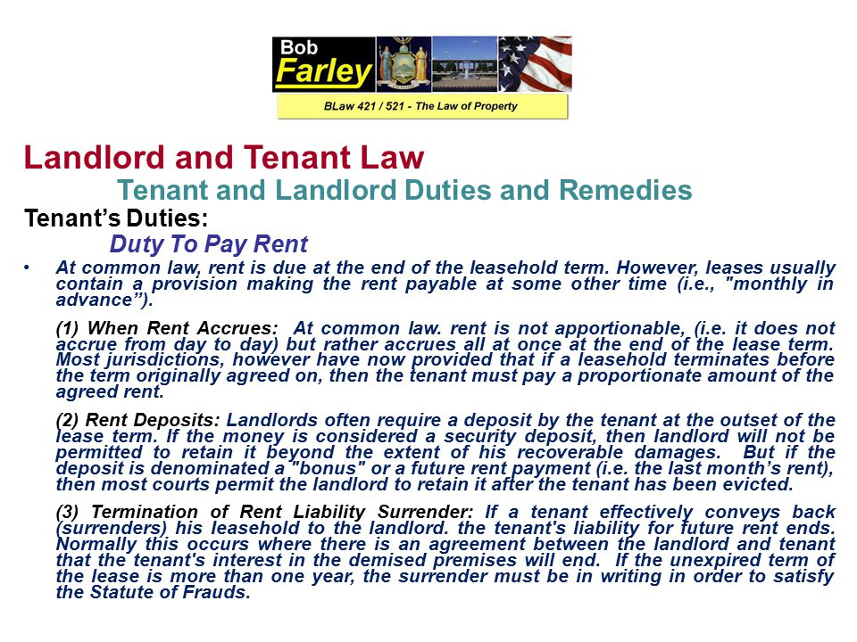 Landlord and Tenant Law Tenant and Landlord Duties and Remedies Tenant's Duties: Duty Not To Use Premises for Illegal Purposes If the tenant uses the