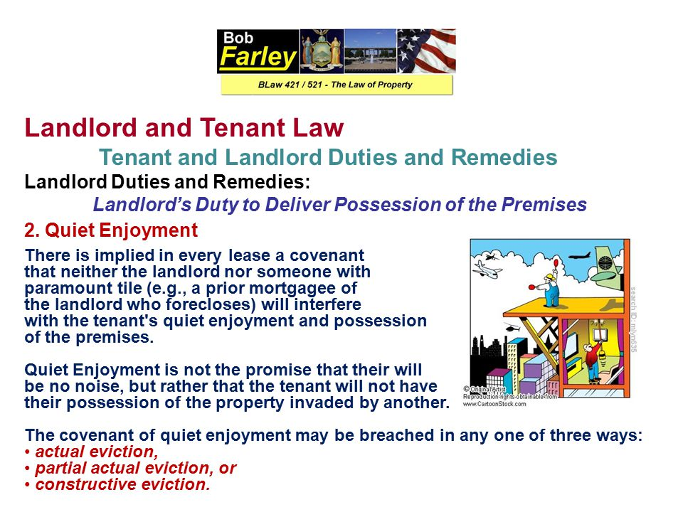 Landlord and Tenant Law Tenant and Landlord Duties and Remedies Landlord Duties and Remedies: Landlord's Duty to Deliver Possession of the Premises 1.