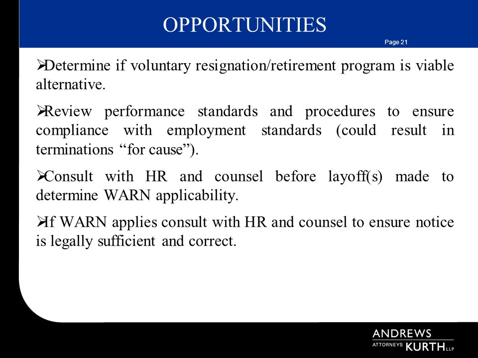 Page 21 OPPORTUNITIES  Determine if voluntary resignation/retirement program is viable alternative.