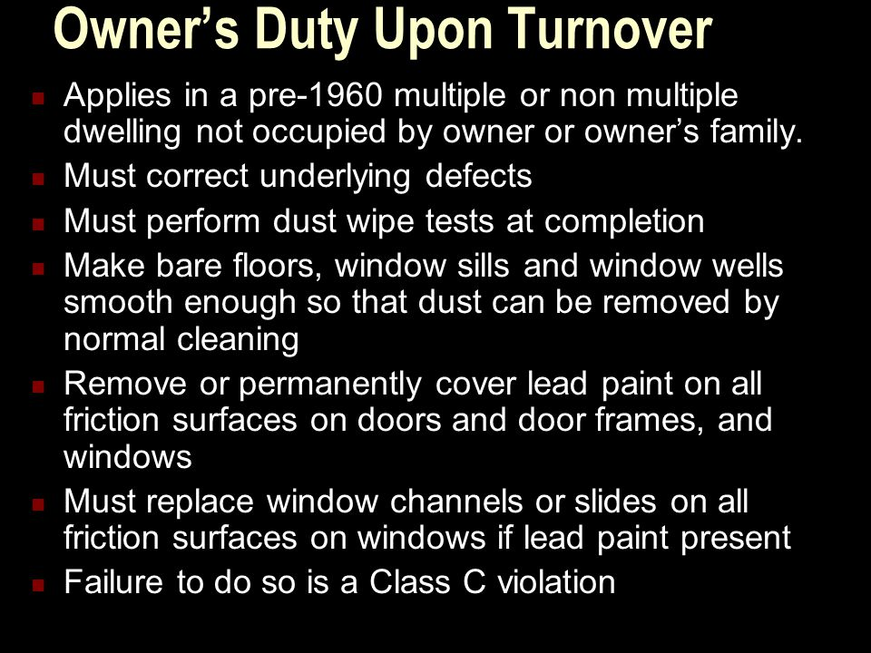 Owner's Duty Upon Turnover Applies in a pre-1960 multiple or non multiple dwelling not occupied by owner or owner's family.
