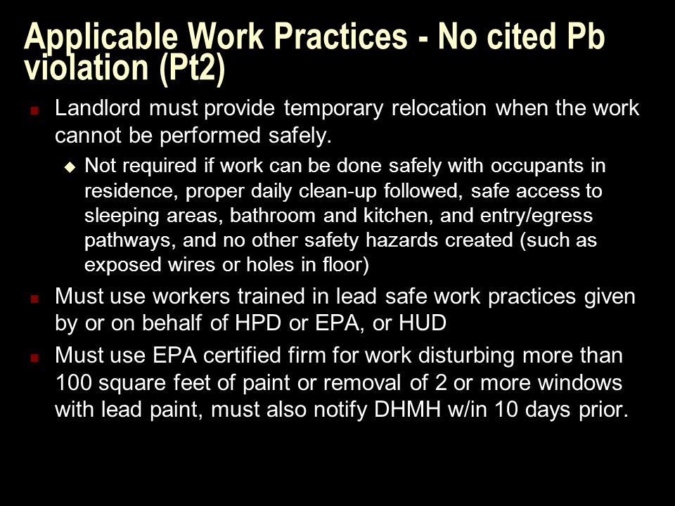 Applicable Work Practices - No cited Pb violation (Pt2) Landlord must provide temporary relocation when the work cannot be performed safely.
