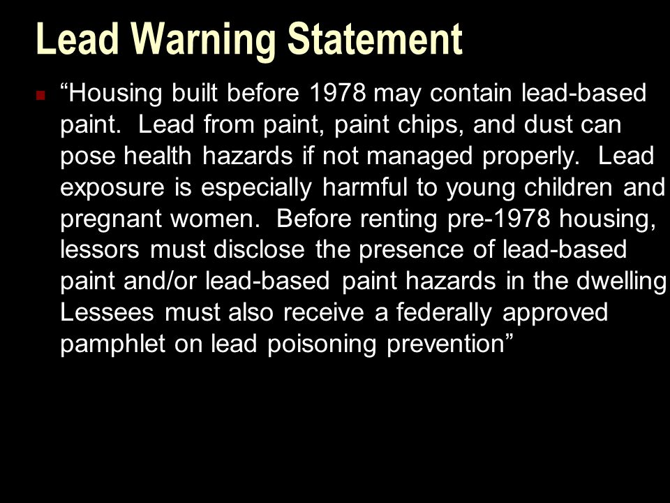 Lead Warning Statement Housing built before 1978 may contain lead-based paint.
