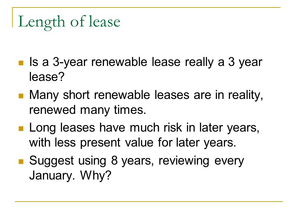 Length of lease Is a 3-year renewable lease really a 3 year lease.