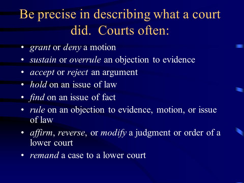 Be precise in describing what a court did.