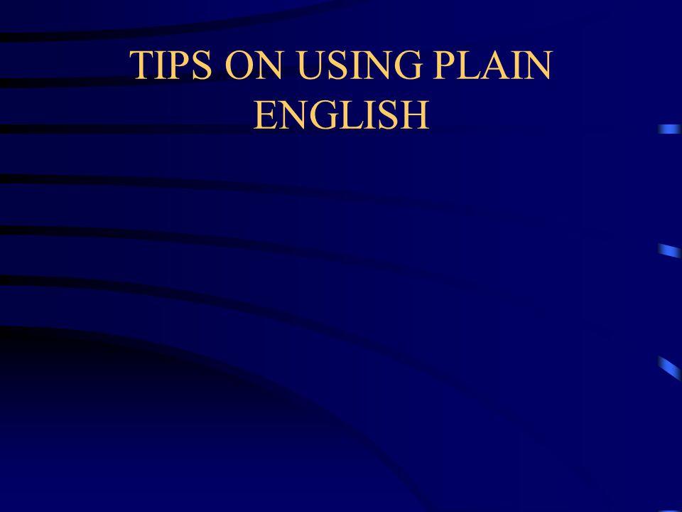 TIPS ON USING PLAIN ENGLISH