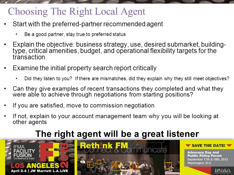 Choosing The Right Local Agent Start with the preferred-partner recommended agent Be a good partner, stay true to preferred status Explain the objecti