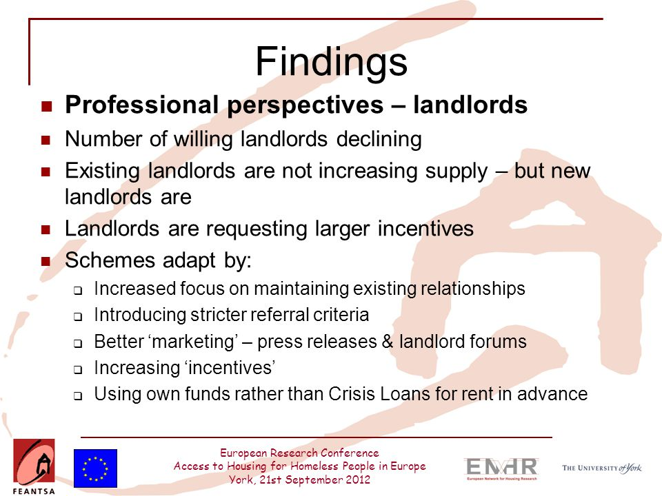 European Research Conference Access to Housing for Homeless People in Europe York, 21st September 2012 Findings Professional perspectives – landlords