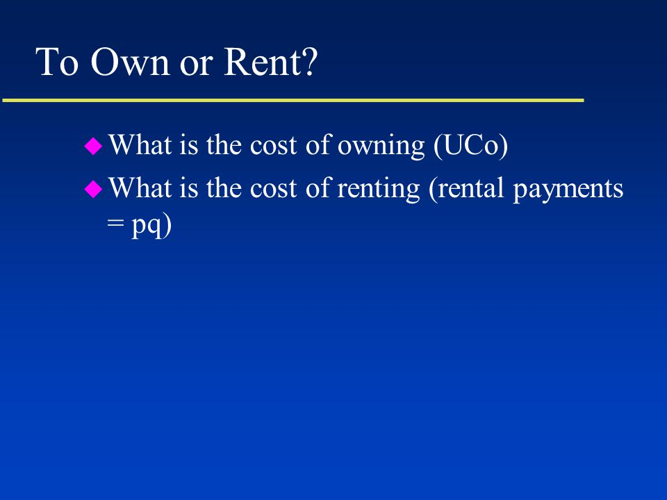 To Own or Rent.