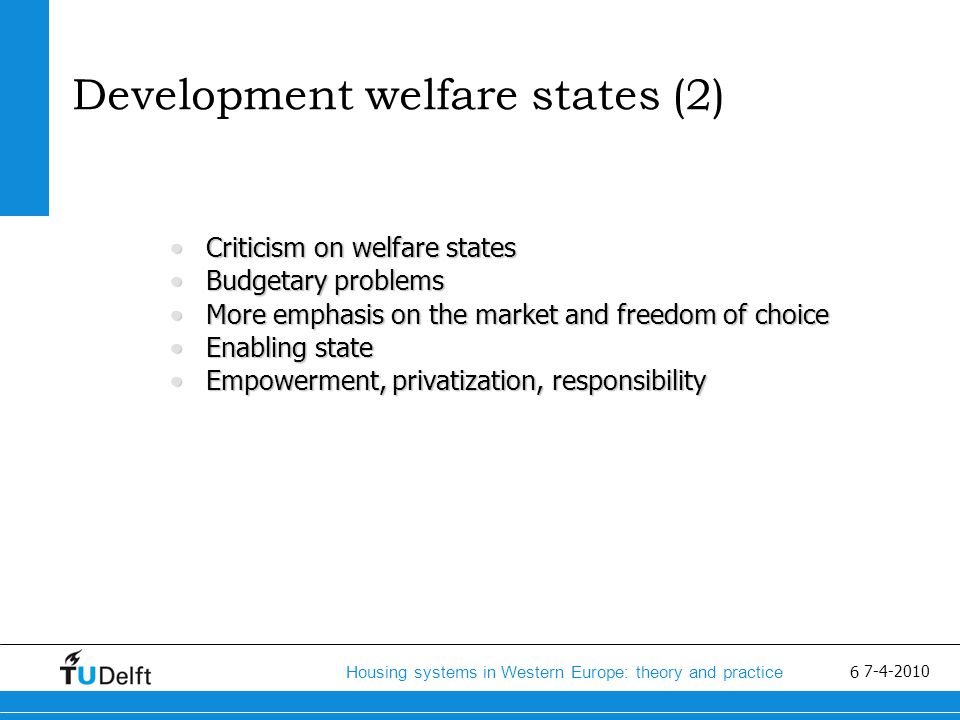 7 Housing systems in Western Europe: theory and practice 7-4-2010 The three criteria of Esping- Andersen applied to housing