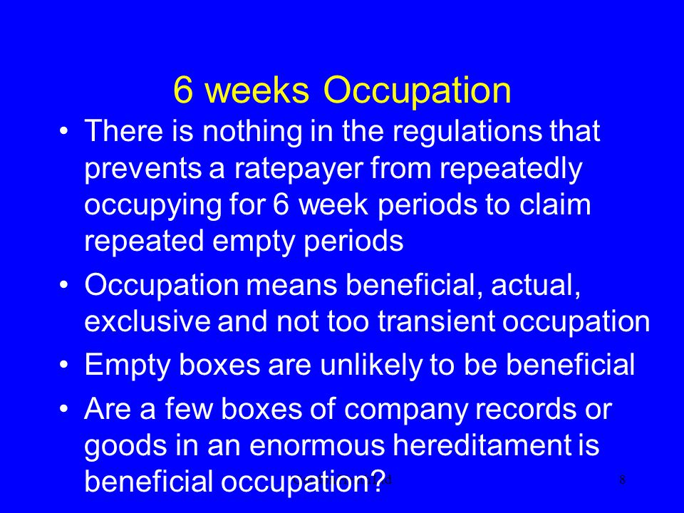 Gordon Heath Ltd9 6 weeks Occupation There is no de minimis rule in the legislation Wirral BC v Lane 1979 the magistrates ……..