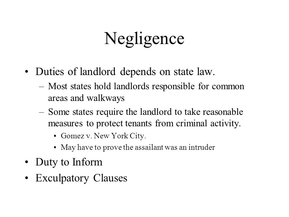 Negligence Duties of landlord depends on state law.