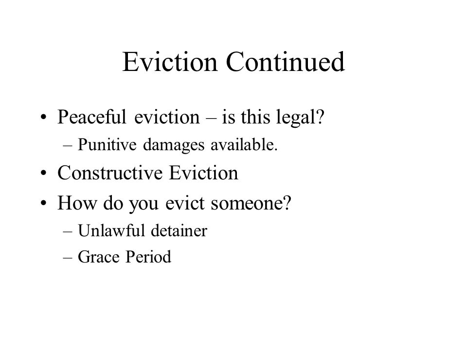 Eviction Continued Peaceful eviction – is this legal.