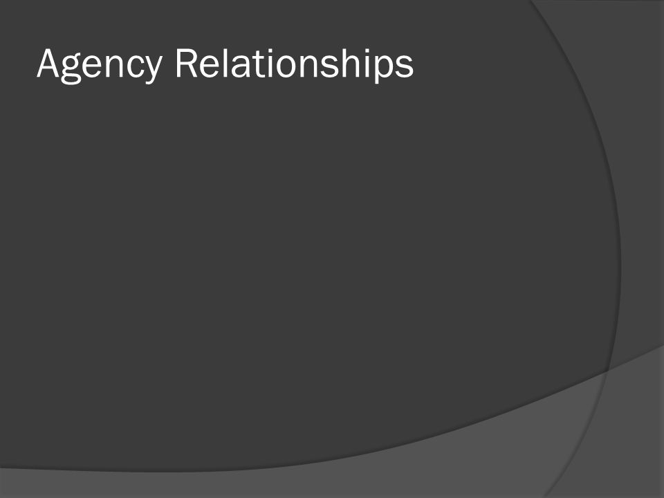 Agency Relationships