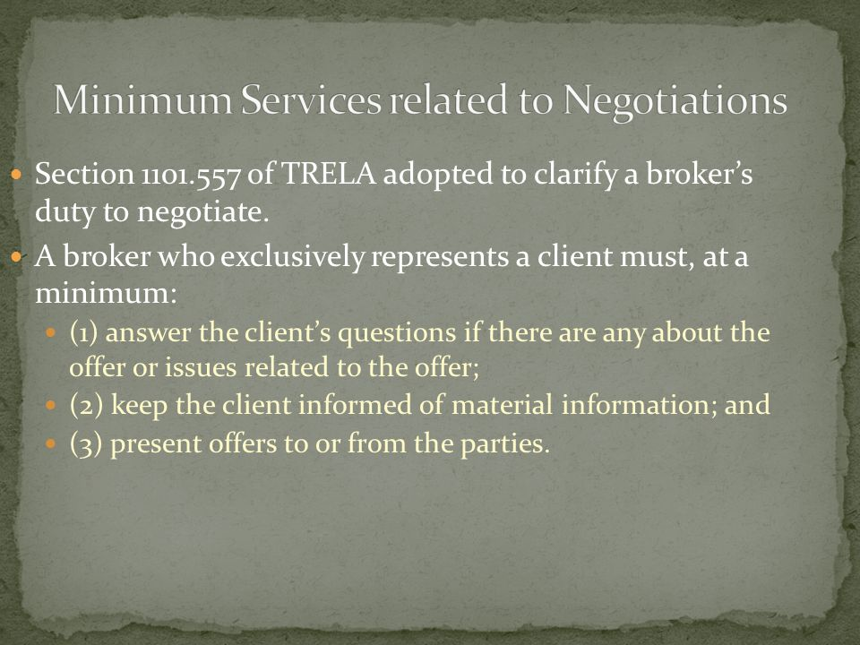 Section 1101.557 of TRELA adopted to clarify a broker's duty to negotiate.
