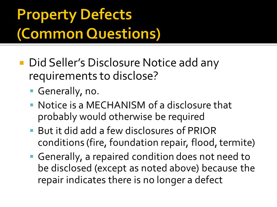  Did Seller's Disclosure Notice add any requirements to disclose.