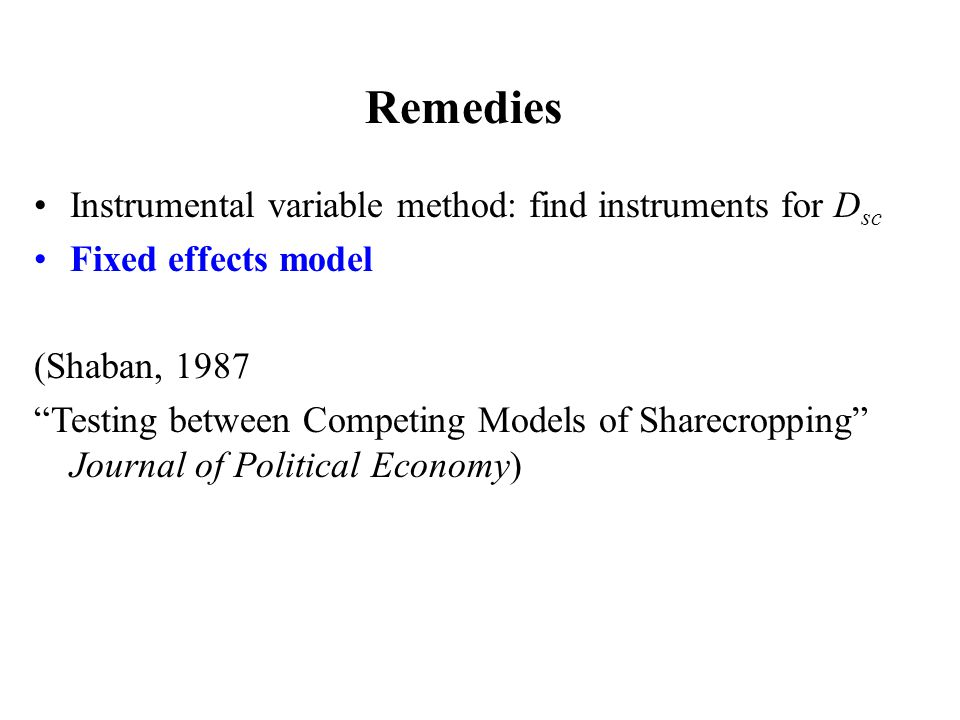 "Remedies Instrumental variable method: find instruments for D sc Fixed effects model (Shaban, 1987 ""Testing between Competing Models of Sharecropping"""