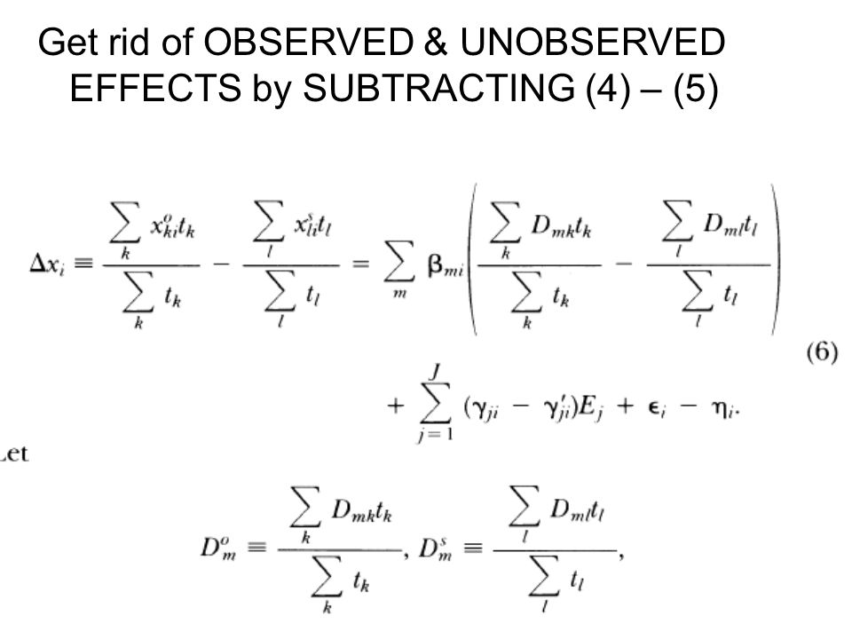 Get rid of OBSERVED & UNOBSERVED EFFECTS by SUBTRACTING (4) – (5)